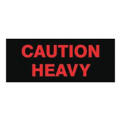 """ACCUFORM SIGNS MPC045PS5, LABELS CAUTION HEAVY - 2"""" X 5"""" 500/ROLL MPC045PS5"""
